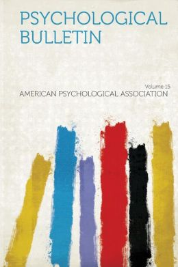 Psychological Bulletin Volume 15
