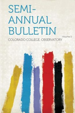 Semi-Annual Bulletin Volume 5