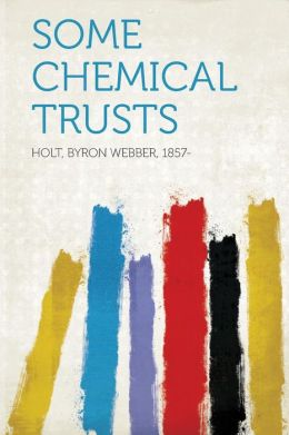 Some Chemical Trusts