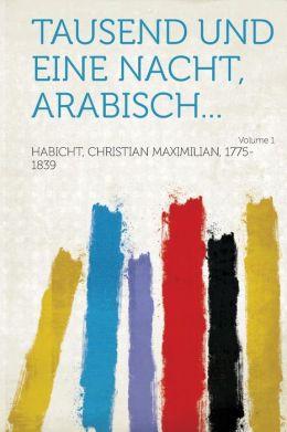 Tausend und eine nacht, arabisch... Volume 1