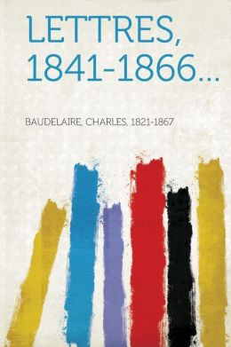 Lettres, 1841-1866...