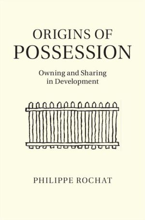 Origins of Possession: Owning and Sharing in Development