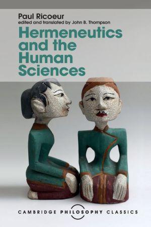 Hermeneutics and the Human Sciences: Essays on Language, Action and Interpretation