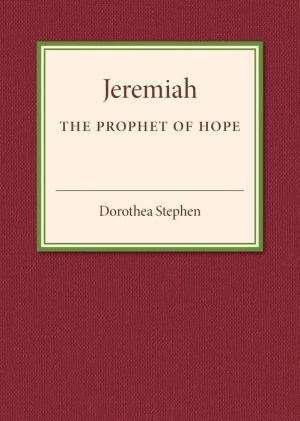 Jeremiah the Prophet of Hope