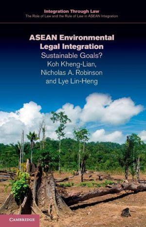 ASEAN Environmental Legal Integration: Sustainable Goals?