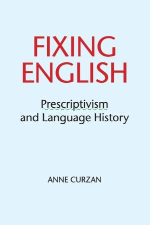 Fixing English: Prescriptivism and Language History