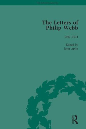 The Letters of Philip Webb, Volume IV