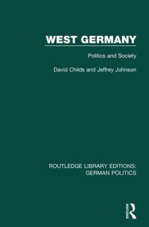 West Germany (RLE: German Politics): Politics and Society