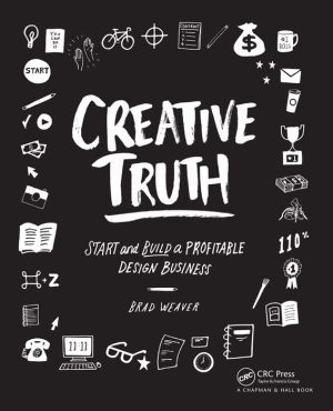 Creative Truth: Start & Build a Profitable Design Business