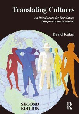 Translating Cultures: An Introduction for Translators, Interpreters and Mediators