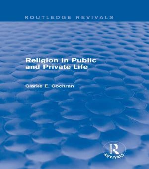 Religion in Public and Private Life (Routledge Revivals)