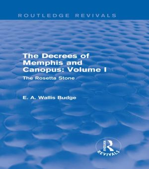 The Decrees of Memphis and Canopus: Vol. I (Routledge Revivals): The Rosetta Stone
