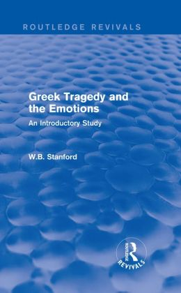 Greek Tragedy and the Emotions: An Introductory Study: An Introductory Study