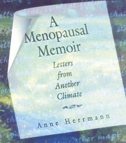 A Menopausal Memoir: Letters from Another Climate