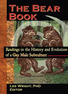 The Bear Book: Readings in the History and Evolution of a Gay Male Subculture