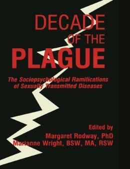 Decade of the Plague: The Sociopsychological Ramifications of Sexually Transmitted Diseases
