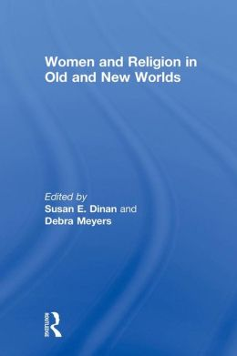 Women and Religion in Old and New Worlds