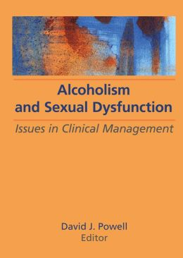 Alcoholism and Sexual Dysfunction: Issues in Clinical Management