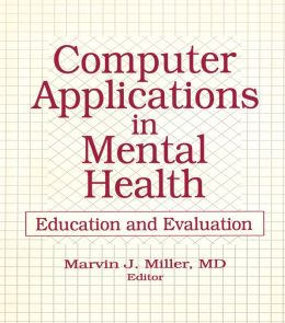 Computer Applications in Mental Health: Education and Evaluation
