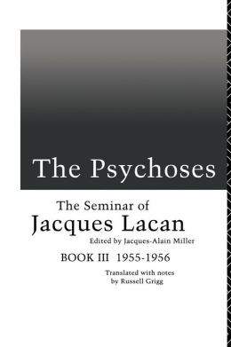 The Psychoses: The Seminar of Jacques Lacan