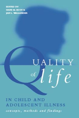 Quality of Life in Child and Adolescent Illness: Concepts, Methods and Findings