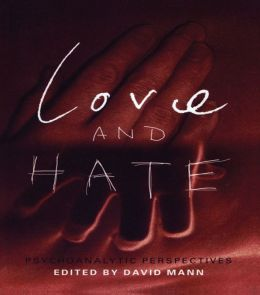 Love and Hate: Psychoanalytic Perspectives