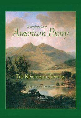 Encyclopedia of American Poetry: The Nineteenth Century: The Nineteenth Century