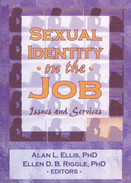 Sexual Identity on the Job: Issues and Services
