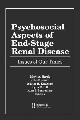 Psychosocial Aspects of End-Stage Renal Disease: Issues of Our Times