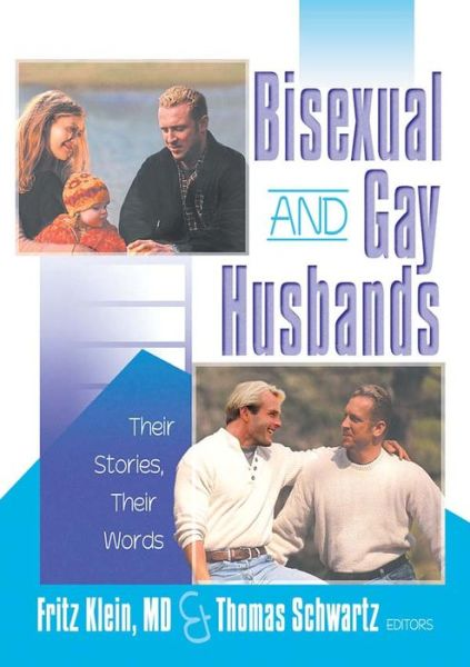 Bisexual and Gay Husbands: Their Stories, Their Words