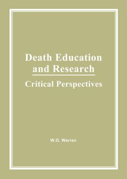 Death Education and Research: Critical Perspectives