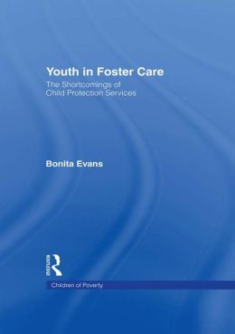 Youth in Foster Care: The Shortcomings of Child Protection Services
