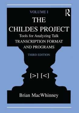 The Childes Project: Tools for Analyzing Talk, Volume I: Transcription format and Programs