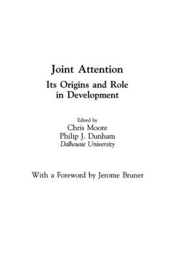 Joint Attention: Its Origins and Role in Development