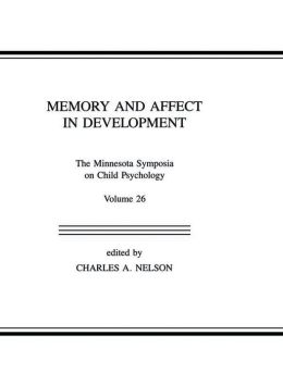 Memory and Affect in Development: The Minnesota Symposia on Child Psychology, Volume 26