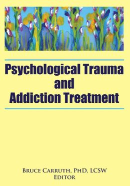 Psychological Trauma and Addiction Treatment