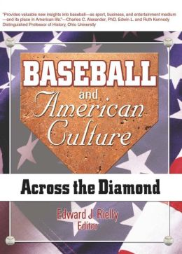 Baseball and American Culture: Across the Diamond