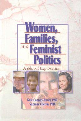 Women, Families, and Feminist Politics: A Global Exploration