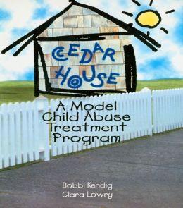 Cedar House: A Model Child Abuse Treatment Program