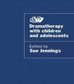 Dramatherapy with Children and Adolescents