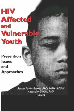 HIV Affected and Vulnerable Youth: Prevention Issues and Approaches
