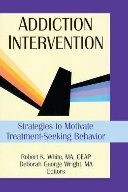 Addiction Intervention: Strategies to Motivate Treatment-Seeking Behavior