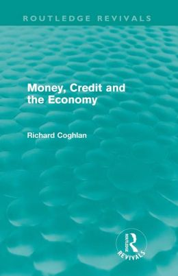 Money, Credit and the Economy (Routledge Revivals)