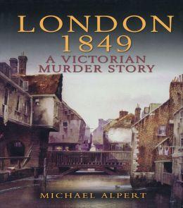London 1849: A Victorian Murder Story