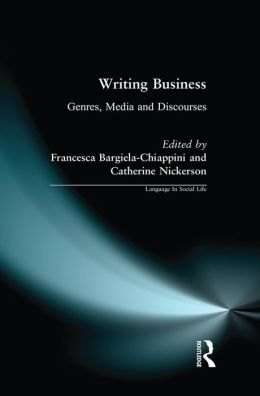 Writing Business: Genres, Media and Discourses