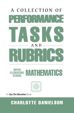 A Collection of Performance Tasks & Rubrics: Upper Elementary Mathematics