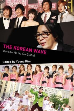 The Korean Wave: Korean Media Go Global