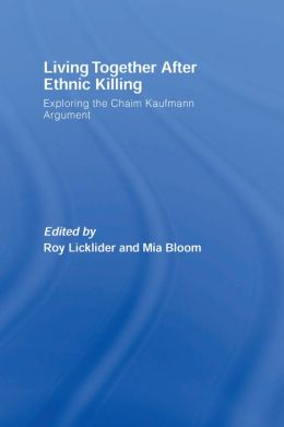 Living Together After Ethnic Killing: Exploring the Chaim Kaufman Argument