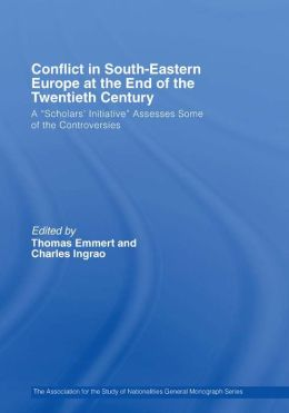 Conflict in Southeastern Europe at the End of the Twentieth Century: A