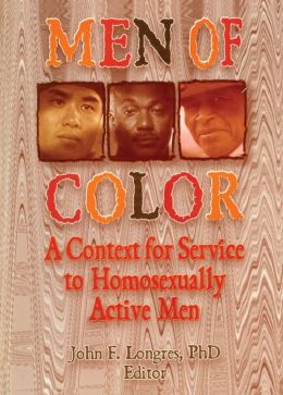 Men of Color: A Context for Service to Homosexually Active Men